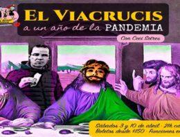 """Las Reinas Chulas y Teatro bar El Vicio presentan: """"EL VIACRUCIS a un año de la PANDEMIA"""""""