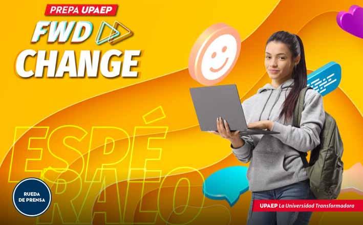 Prepa UPAEP FWD Change, invita a los jóvenes a conocer su iniciativa Healthy School